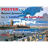 Railway Journeys in Art: v. 5: London and the South East (Poster to Poster)