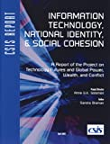 Information Technology, National Identity, and Social Cohesion : A Report of the Project on Technology Futures and Global Power, Wealth, and Conflict, Braman, Sandra, 0892064587