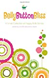 Belly Button Bliss, Jennifer Mann, 1577492307