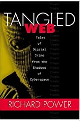 Tangled Web: Tales of Digital Crime from the Shadows of Cyberspace Hardcover