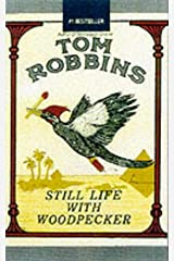 Still Life with Woodpecker by Tom Robbins (9-Apr-2001) Paperback Paperback