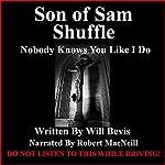 Son of Sam Shuffle: Short Prose   Will Bevis