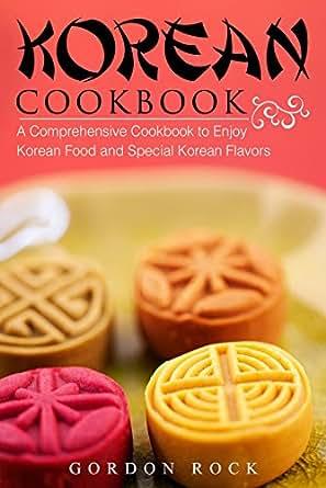 Korean cookbook a comprehensive cookbook to enjoy korean food and print list price 1299 forumfinder Image collections