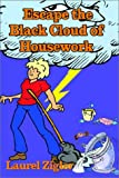 Escape the Black Cloud of Housework, Laurel Zigler, 1403334641
