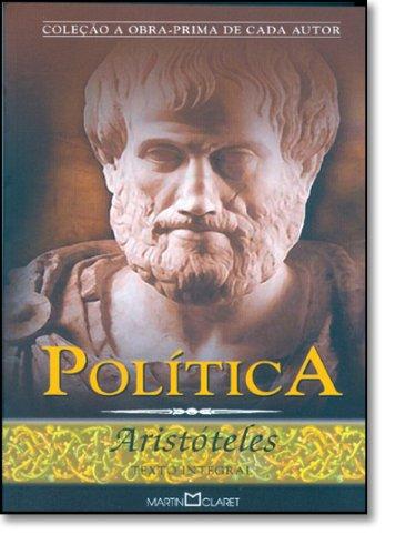 A Política - Volume 61. Aristóteles - Coleção a Obra-Prima de Cada Autor