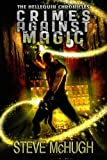 Crimes Against Magic (The Hellequin Chronicles, Band 1)