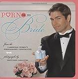 Porn for the Bride, Cambridge Women's Pornography Cooperative Staff, 081186927X