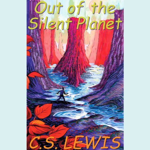 Out of the Silent Planet: Ransom Trilogy, Book 1 cover