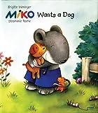 Miko Wants a Dog, Brigitte Weninger, 069840016X