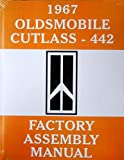 1967 OLDSMOBILE CUTLASS & 442 FACTORY ASSEMBLY INSTRUCTION MANUAL - OLDS 67