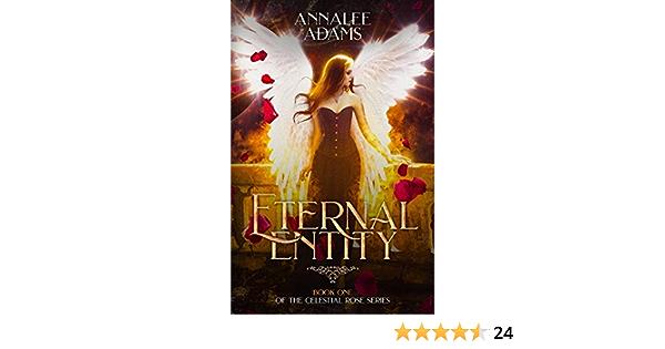Ebook Eternal Entity The Celestial Rose 1 By Annalee Adams