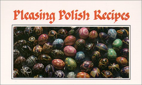 Pleasing Polish Recipes by Jacek Nowakowski