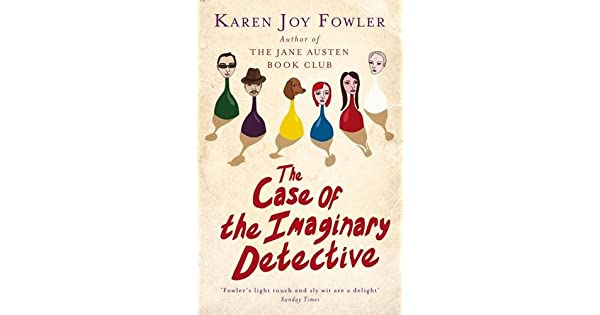 The Case of the Imaginary Detective: Karen Joy Fowler
