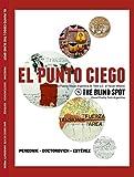 img - for New El punto ciego / The Blind Spot : Antolog a de la Poesia Visual Argentina de 7000 a.C. al Tercer Milenio / Argentine Visual Poetry {Regular Trade Edition} book / textbook / text book