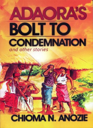Adaoras Bolt to Condemnation and other stories