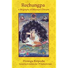 Rechungpa: A Biography of Milarepa's Disciple