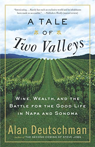 A Tale of Two Valleys: Wine, Wealth and the Battle for the Good Life in Napa and - Sonoma Usa California Wine Red