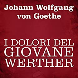 I dolori del giovane Werther [The Sorrows of Young Werther]