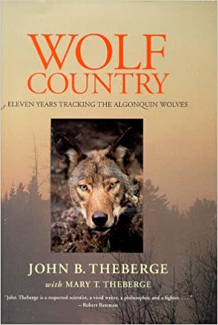 Wolf Country Eleven Years Tracking the Algonquin Wolves