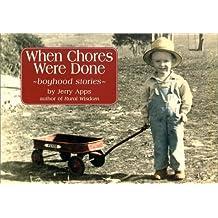 When Chores Were Done: Boyhood Stories