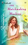 The Matchmaking Machine, Judith McWilliams, 0373198094