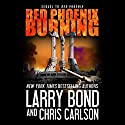 Red Phoenix Burning Audiobook by Larry Bond, Chris Carlson Narrated by Patrick Lawlor