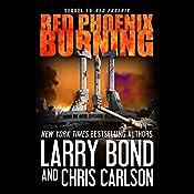 Red Phoenix Burning | Larry Bond, Chris Carlson