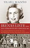 Irenas Liste oder Das Geheimnis des Apfelbaums: Die außergewöhnliche Geschichte der Frau, die 2500 Kinder aus dem Warschauer Ghetto rettete