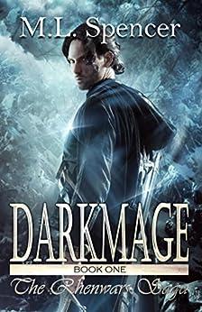 Darkmage (The Rhenwars Saga Book 1) by [Spencer, M.L.]