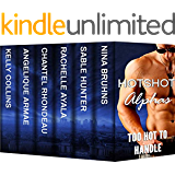 Hotshot Alphas: Too Hot to Handle: Action, Suspense, Hot Romance Boxed Set (Hotshot Romance Collection)
