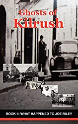 Ghosts of Kilrush Book II: What Happened to Joe Riley