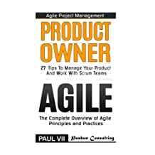 Agile Product Management: Product Owner 27 Tips to manage your product & Agile: The Complete Overview of Agile Principles and Practices
