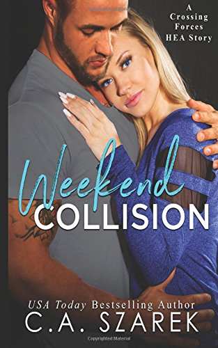 Weekend Collision: A Crossing Forces HEA Story PDF
