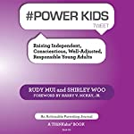 #Power Kids Tweet: Raising Independent, Conscientious, Well-Adjusted, Responsible Young Adults, Book01 | Rudy Mui,Shirley Woo