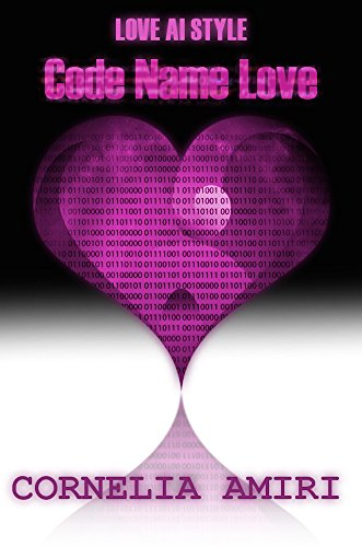 Code Name Love (Love AI Style  Book 1)