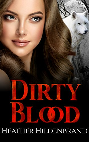 Dirty Blood (Dirty Blood series Book 1) by [Hildenbrand, Heather]