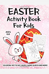 Easter Activity Book For Kids Ages 4-8: A Fun Kid Workbook Game For Learning, Easter Bunny Coloring, Dot to Dot, Mazes, Word Search and More! Paperback