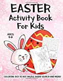 Easter Activity Book For Kids Ages 4-8: A Fun Kid Workbook Game For Learning, Easter Bunny Coloring, Dot to Dot, Mazes, Word Search and More!