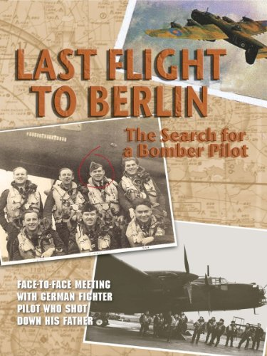 Hunters In The Sky  Last Flight To Berlin  The Search For A Bomber Pilot