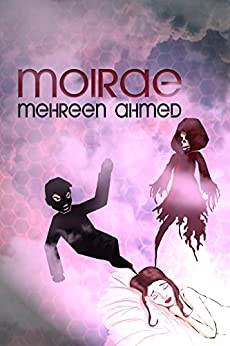 Moirae by [Ahmed, Mehreen]