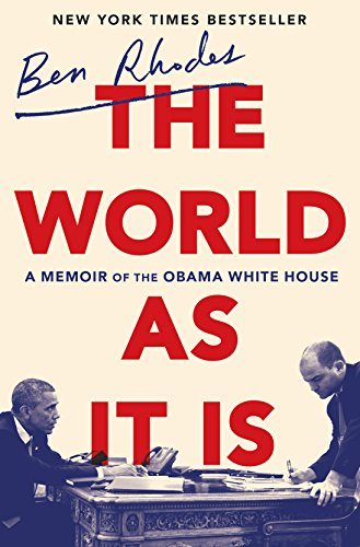 Book cover from The World as It Is: A Memoir of the Obama White House by Ben Rhodes