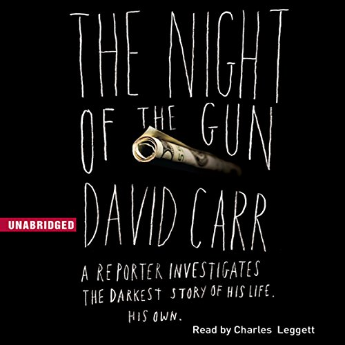 The Night of the Gun: A Reporter Investigates the Darkest Story of His Life - His Own