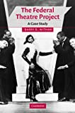 img - for The Federal Theatre Project: A Case Study (Cambridge Studies in American Theatre and Drama) by Barry B. Witham (2009-01-18) book / textbook / text book