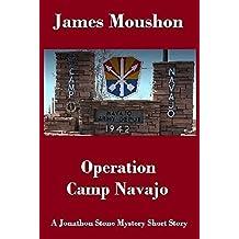 Operation Camp Navajo: A Jonathon Stone Mystery Short Story