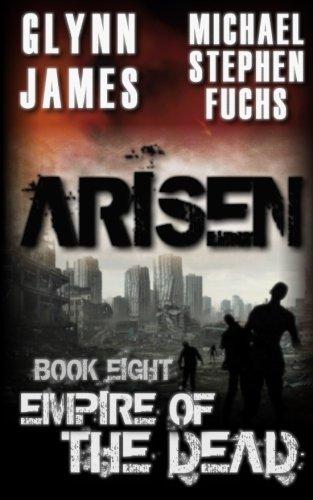 Arisen, Book Eight - Empire of the Dead (Volume 8)