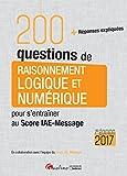 200 questions de Raisonnement logique et numérique pour s'entraîner au Score IAE-Message 2017, 7ème