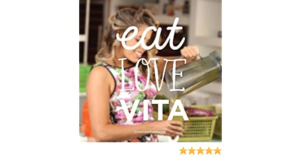 Eat, Love, Vita: Dominique Barkhausen: 9789945083217: Amazon ...