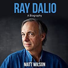 Ray Dalio: A Biography Audiobook by Matt Wilson Narrated by Kevin Kollins