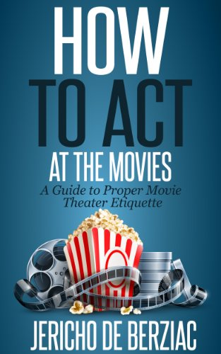 How To Act At The Movies: A Guide To Proper Movie Theater Etiquette