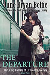 The Departure (The King Family of Lancaster County Book 2)